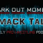 Podcast Smack Talk # 455 - Prédictions SummerSlam 2020 et TakeOver 30