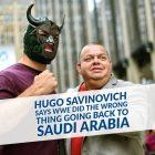 Hugo Savinovich dit que la WWE a fait la mauvaise chose en retournant en Arabie Saoudite