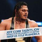 Jeff Cobb se moque de Jon Moxley pour son incapacité à défendre le titre américain de l'IWGP en Amérique