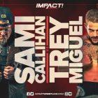 3/16 IMPACT Wrestling Résultats: Sami Callihan vs Trey Miguel, Sacrifice Fallout, FinJuice In Action