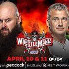 Braun Strowman vs Shane McMahon officiellement annoncé pour WrestleMania 37, la WWE révèle la programmation de matchs pour chaque nuit