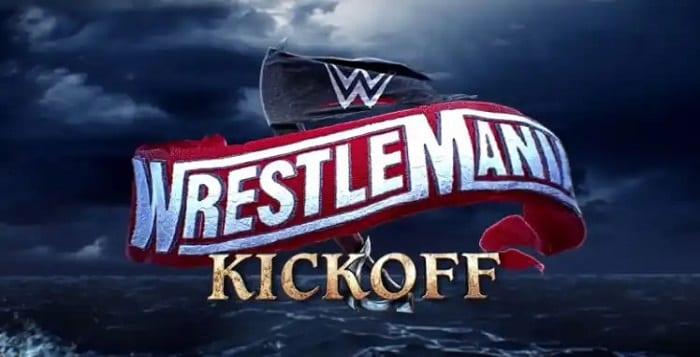 Nouvelles importantes sur WrestleMania 37 Kickoff Show