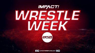 AXS TV & IMPACT Wrestling se préparent pour le Slammiversary avec la Wrestle Week – IMPACT Wrestling