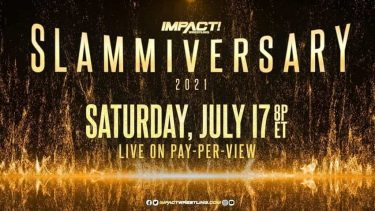 IMPACT Wrestling Slammiversary 7/17/21 - Quick Results and Highlights